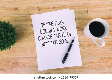 Inspirational quotes - If the plan doesn't work, change the plan not the goal.