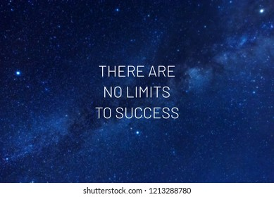 Inspirational quotes - There are no limits to success.