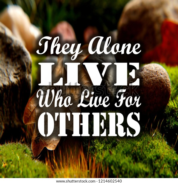 inspirational quotes they alone live who stock photo edit now