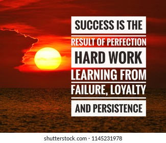 Inspirational success quote on the sunset background. Success is the result of perfection, hard work, learning from failure, loyalty and persistence