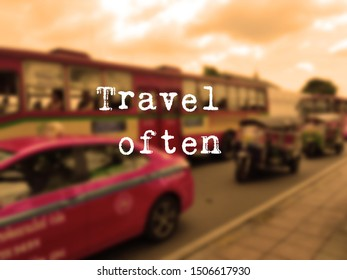 Inspirational travel motivational quote- Words of wisdom concept.