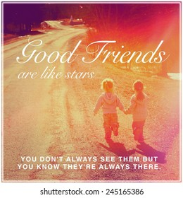 Inspirational Typographic Quote - Good Friends