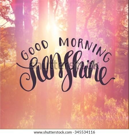 Inspirational Typographic Quote Good Morning Sunshine Stock Photo