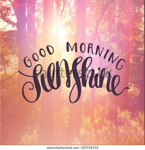 Inspirational Typographic Quote Good Morning Sunshine Stock ...