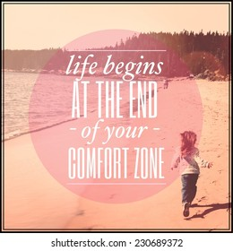 Inspirational Typographic Quote - Life begins at the end of your comfort zone