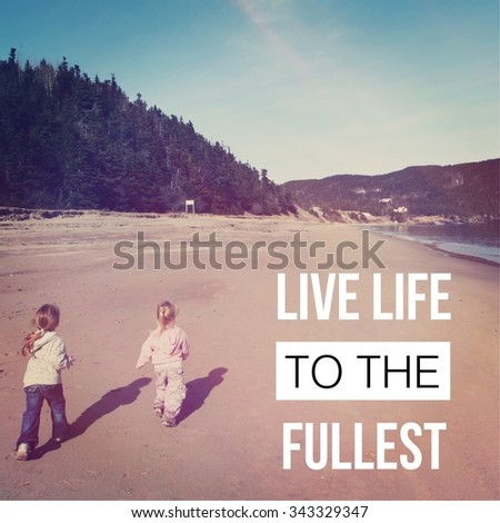 Inspirational Typographic Quote Live Life Fullest Stock Photo Edit