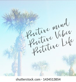 Inspirational Typographic Quote - Positive mind positive vibes positive life - with palm trees in background