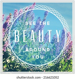 Inspirational Typographic Quote - See the Beauty around you