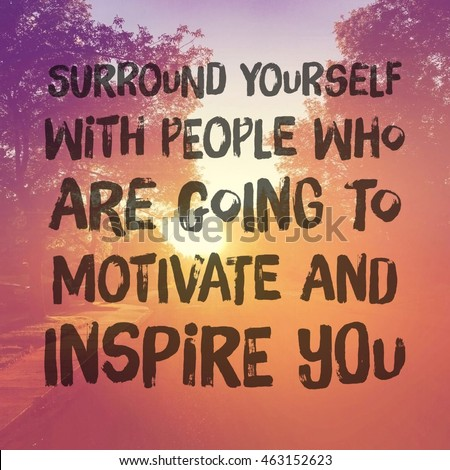 Inspirational Typographic Quote Surround Yourself People Stock Photo