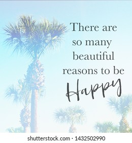 Inspirational Typographic Quote - There are so many beautiful reasons to be happy - with palm trees in background