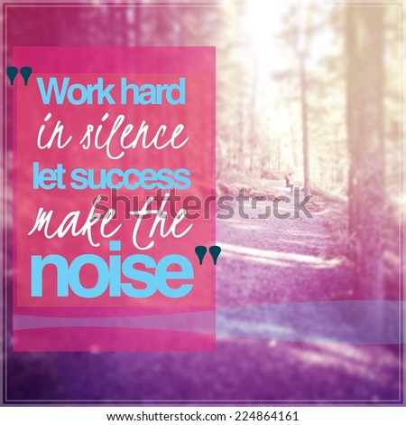 Inspirational Typographic Quote Work Hard Silence Stock Photo Edit