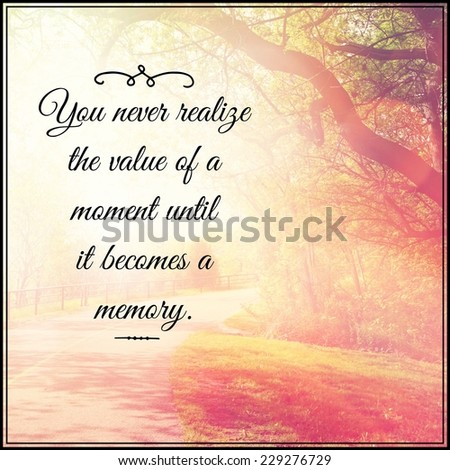 Inspirational Typographic Quote You Never Realize Stock Photo Edit