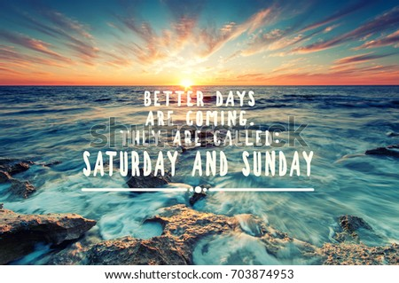 Inspirational Weekend Quote Better Days Coming Stock Photo Edit Now