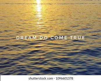 inspirational wording - dream do come true