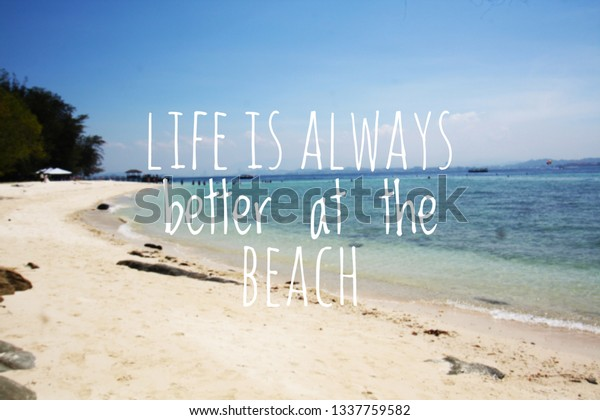 Inspirationalmotivational Quotes Life Always Better Beach ...