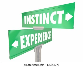 Instinct Vs Experience Gut Feeling Learned Knowledge 2 Two Way Signs Words