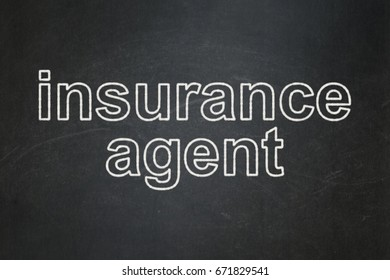 Insurance concept: text Insurance Agent on Black chalkboard background