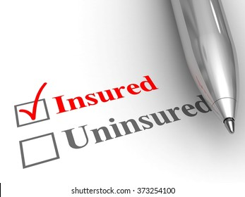 Insured status. Pen on form to answer if you are covered by an insurance policy for medical, auto, homeowner, life protection or another, with insured checked.
