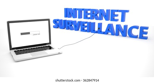 Internet Surveillance - laptop notebook computer connected to a word on white background. 3d render illustration.