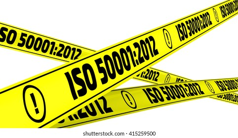 "ISO 50001:2012. Yellow warning tapes. Yellow warning tapes with inscription ""ISO 50001:2012"" (Energy management systems - Requirements with guidance for use). Isolated. 3D Illustration"