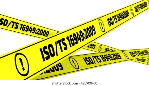 ISO/TS 16949:2009. Yellow warning tapes (applies to the design (development), production, installation and servicing of automotive-related products). Isolated. 3D Illustration