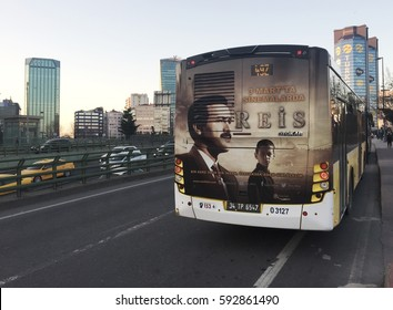 "ISTANBUL , TURKEY - MARCH  5,2017 :Turkish President  Recep Tayyip Erdogan's life story ""Reis"" cinema film advertisement behind the bus"