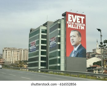 Istanbul,Turkey-April 06,2017:A banner of Turkish President Recep Tayyip Erdogan. Turkey will hold a referendum on April 16 to move to  the presidential system.