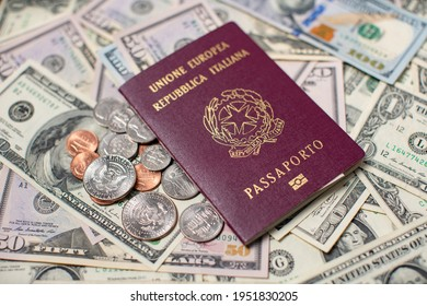 Italian Passport on top of US Dollar Banknotes and Coins. Travel to the United States of America. Italy Identification Passport. Travel Expenses