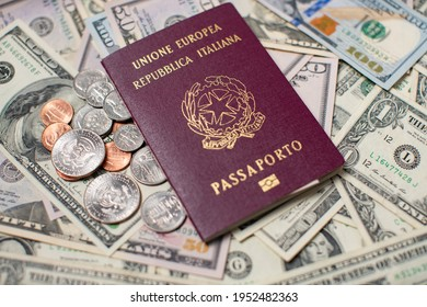 Italian Passport ont top of US Dollar Banknotes and Coins. Travel to the United States of America. Italy Identification Passport. Travel Expenses