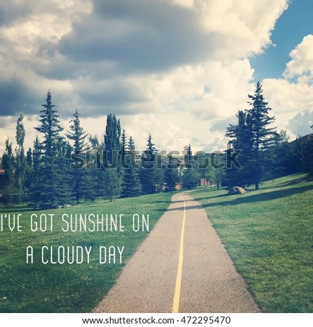 Ive Got Sunshine On Cloudy Day Stock Photo Edit Now 472295470