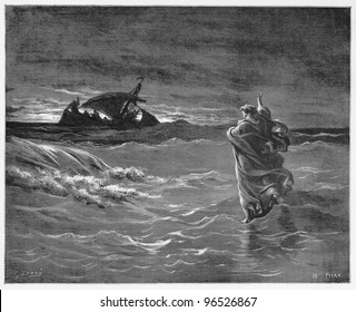 Jesus walks on the sea - Picture from The Holy Scriptures, Old and New Testaments books collection published in 1885, Stuttgart-Germany. Drawings by Gustave Dore.