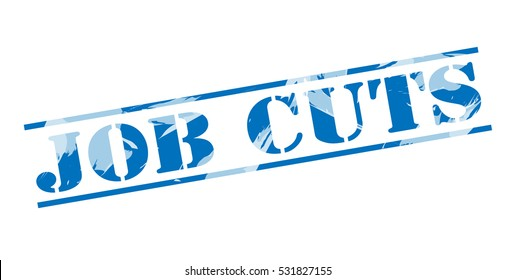job cuts blue stamp on white background