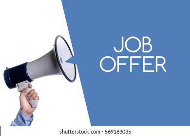 Job Offer. Hand with megaphone / loudspeaker. Business concept.