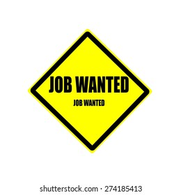 Job wanted Black stamp text on yellow background