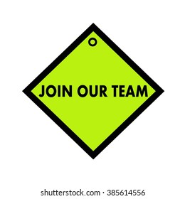 Join our team black wording on quadrate green background