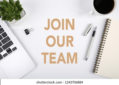 Join Our Team, the phrase is on office table desktop background. Business concept, strategy, plan, planning.