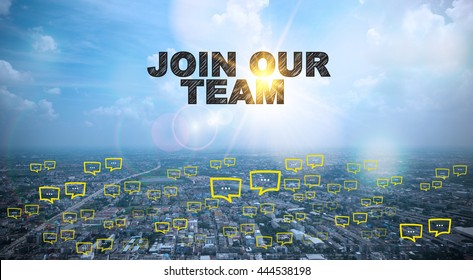 JOIN OUR TEAM text on city and sky background with bubble chat ,business analysis and strategy as concept