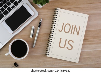 Join Us, the phrase is on office table desktop background. Business concept, strategy, plan, planning.