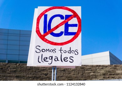 "June 30, 2018 San Jose / CA / USA - Sign saying in Spanish ""We are all illegal"" and asking for the abolishing of ICE, raised at the ""Families belong together"" rally held in front of the City Hall"