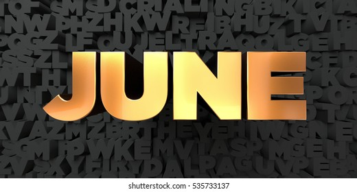 June - Gold text on black background - 3D rendered royalty free stock picture. This image can be used for an online website banner ad or a print postcard.