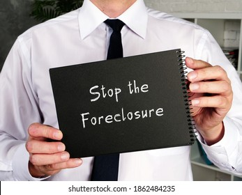 Juridical concept about Stop the Foreclosure with inscription on the piece of paper.