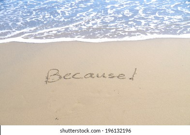 Just because, a message written in sand at the beach.