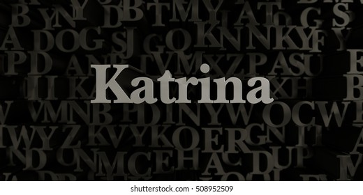Katrina - Stock image of 3D rendered metallic typeset headline illustration.  Can be used for an online banner ad or a print postcard.