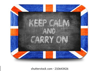 Keep Calm and Carry on , writing on chalkboard.