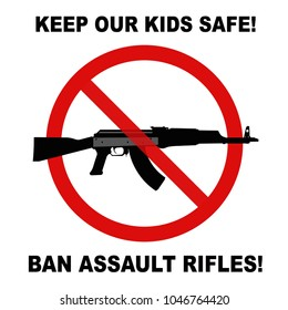 Keep our kids safe, ban assault rifles red prohibited sign against white background
