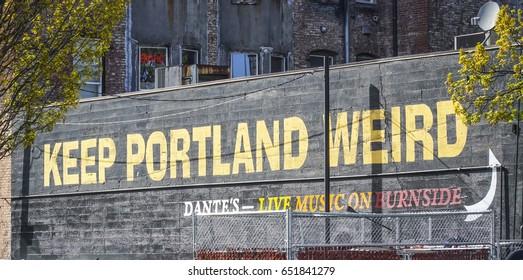 Keep Portland Weird writing in the old town of Portland - PORTLAND / OREGON - APRIL 16, 2017