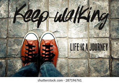 Keep walking life is a journey, Inspiration quote, Motivational typographic
