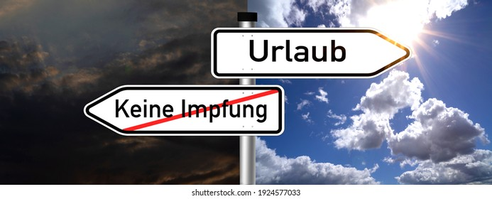Keine Impfung, kein Urlaub - translated: no vaccination, no vacation. covid-19 concept, traffic signs showing two directions, either vaccination or no vacation. preference for vaccinated. - Shutterstock ID 1924577033