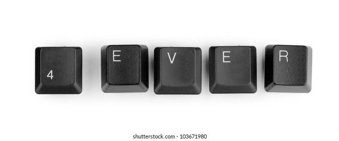 Keyboard keys saying 4ever isolated on white