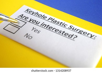 Keyhole plastic surgery: Are you interested? yes or no